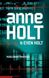 Anne Holt & Even Holt – Kuoleman tahdissa
