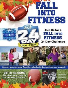 Kick off the Fall season with the 24 Day Challenge.  I'm on day 16 and down 9 pounds already!   www.advocare.com/0054705