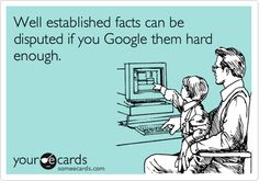 Well established facts can be disputed if you Google them hard enough.