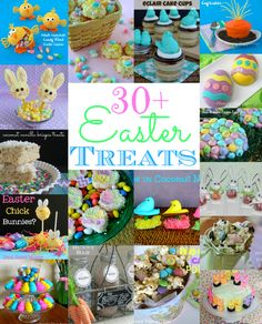 30+ Easter Treats...Super cute recipes and ideas here, some great for baskets!