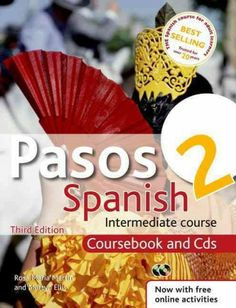 Pasos 2 : Spanish intermediate course : coursebook and CDs / Rosa Maria Martín and Martyn Ellis.