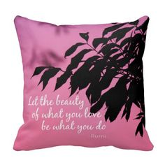 Let the Beauty of what you Love Rumi Quote Throw Pillows