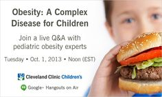Hangout with our pediatric experts Tuesday, Oct. 1 at Noon EST for a discussion about #childhood #obesity, a growing epidemic in the U.S.  Get your questions answered live by our Cleveland Clinic Children's expert panel.  ➨ RSVP now and get all the details. #HOA #googlehangout