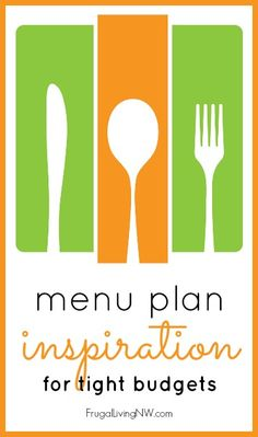 Menu plan inspiration for tight budgets from http://FrugalLivingNW.com -- tons of dinner ideas that don't cost a lot and include ingredients you probably have in your pantry, freezer, or fridge already.