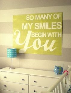 """So Many of My Smiles Begin With You"" Love this because it is so true."