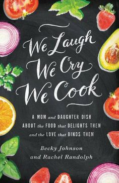 We Laugh, We Cry, We Cook - by Becky Johnson and Rachel Randolph - was the subject of one of Lynne's interviews on our November Kitchen Caboodle show!