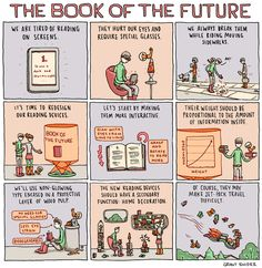 """The book of the future"" by Grant Snider / check out more cartoons at http://ebks.to/1cMOYAG"