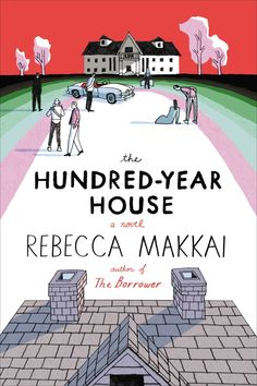 The Hundred Year House/Rebecca Makkai http://encore.greenvillelibrary.org/iii/encore/record/C__Rb1372120
