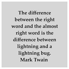 Mark Twain. The difference between the right word...