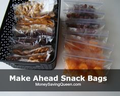 Be Prepared with Make Ahead Snack Bags-great idea for making lunches easy when school starts!