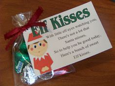 "Elf on the Shelf Elf Kisses Poem Free Printable:    ""With little elf eyes watching you,  There's not a lot that Santa misses,  So to help you be good today,  Here's a bunch of sweet Elf kisses.""  Give poem with Hershey's Kisses."