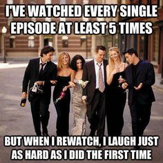 """""""Friends"""" TV show--I'd add a 2 or 3 in front of that 5 though..."""