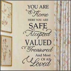 You Are Home Exclusive Wall Decal Perfect for military, missionaries, foster families.  I designed this for my own family, to let my kids know that in this house they are safe.  No need for the pressures of this world, here they can be themselves.