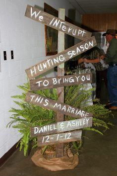 "Hunting Camo themed rehearsal dinner ""we interupt hunting season"" wedding sign"