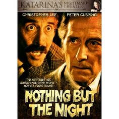"""Christopher Lee, Peter Cushing, Diana Dors and a horde of evil children.  """"Nothing but the Night"""" delivers surprisingly effective suspenseful fun."""
