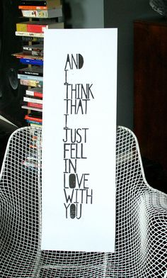 POSTER - And I think that I just fell in love with you LINOCUT black letterpress valentine10x30 $40