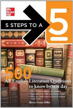 5 Steps to a 5 500 AP English Literature Questions to Know By Test Day (5 Steps to a 5 on the Advanced Placement Examinations Series) by Shveta Verma Miller. $11.20. Edition - 1. Publication: December 15, 2010. Publisher: McGraw-Hill; 1 edition (December 15, 2010). Author: Shveta Verma Miller
