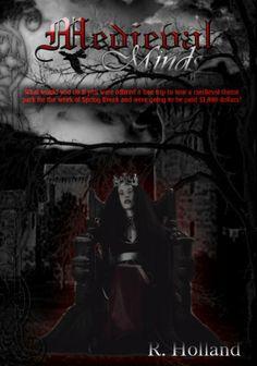 02/07/14 5.0 out of 5 stars Medieval Minds by R. Holland, http://www.amazon.com/dp/B00HTQTKQ8/ref=cm_sw_r_pi_dp_HcA9sb1SASX2X