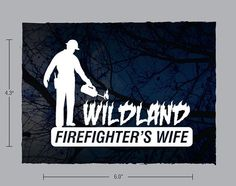 Wildland Firefighter's Wife decal by VinylCarDecals on Etsy, $5.00