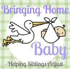Bringing Home Baby--Helping Siblings Adjust.