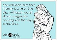 """""""kids, mommy is a nerd..."""""""