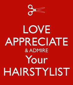 Love your hairstylist