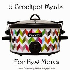Diary of a Fit Mommy: 5 Easy Crockpot Meals for New Moms