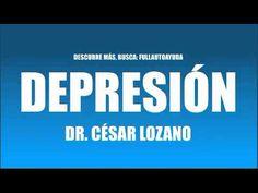 ▶ DEPRESIÓN - DR. CÉSAR LOZANO - YouTube