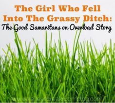 It doesn't sound like a #funny story, but it was... It was like we were all competing for the Good Samaritan Award---> The Girl Who Fell Into The Grassy Ditch | Kelley's Break Room