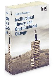 NOW IN PAPERBACK - Institutional Theory and Organizational Change - by Staffan Furusten - June 2014