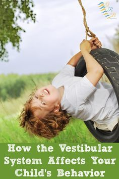 How the Vestibular System Affects Your Child's Behavior {Is it Behavior? Or is It Sensory? a Series}
