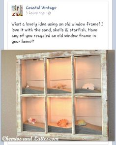 Add shadow box wooden back to salvaged vintage old window for Beach sand scene, add sea shells - maybe for island souvenirs