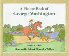"""A Picture Book of George Washington by David A. Adler - A brief account of the life of the """"Father of Our Country."""""""