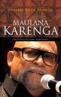 Maulana Karenga: An Intellectual Portrait, by Molefi K. Asante