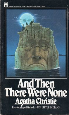 And Then There Were None-This is version/cover I 'borrowed' from 4th grade classroom & still have 33yrs later.   One of my 3 favorite books of all time
