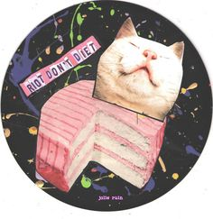 Riot Don't Diet cake CAT ART by TheEscapistArtist on Etsy, $5.00