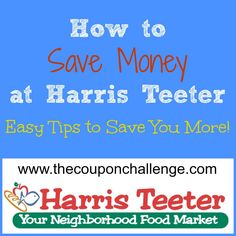 How to Save Money at Harris Teeter {Easy Tips to Save You More}