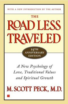 The Road Less Traveled--another life changing book