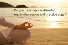 Survey finds benefits, risks of yoga for bipolar disorder - http://scienceblog.com/74432/survey-finds-benefits-risks-yoga-bipolar-disorder/
