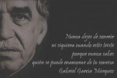 Nunca dejes de sonreír... Gabriel García Márquez