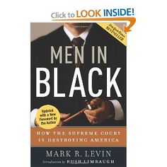 Men in Black: How the Supreme Court Is Destroying America by Mark Levin
