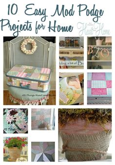 10 quick and easy Mod Podge Projects!