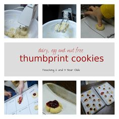 Teaching 2 and 3 Year Olds: Delicious thumbprint cookies that are egg, dairy and nut free!