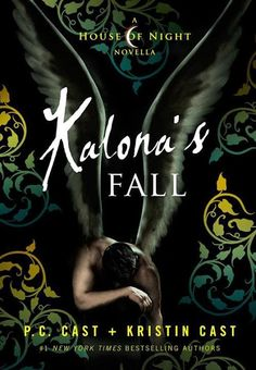 Kalona's Fall - P.C Cast & Kristin Cast   House of Night novella #4   Expected publication: July 29th 2014 #YA #Paranormal