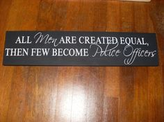 hero, quotes police, cop homeland, police officer wife, offic sign