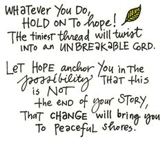 Hold on to hope!