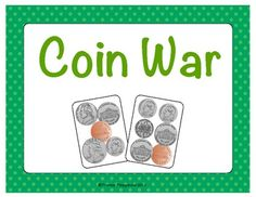 A twist on the classic war game, using cards with coins (pennies, nickels, dimes & quarters.)