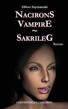 """""""Nacirons Vampire: Sakrileg"""" von Oliver Szymanski; veröffentlicht auf XinXii."""