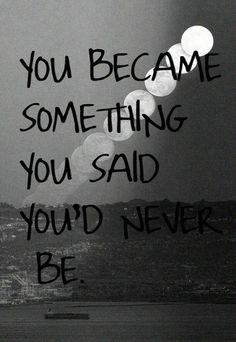 You became something......Yeah you did ! #IKnowWhatYouAre #ToxicNonsense #Narcissist #AbusiveRelationship #SalsarahBelievesSheCanHelpOthers