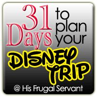 .: His frugal Servant :.: 31 Days to Plan your Disney Trip